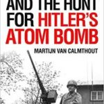 Sam Goudsmit And The Hunt For Hitler's Atom Bomb by Martijn Van Calmthout (book review).