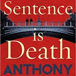 The Sentence Is Death (Detective Daniel Hawthorne book 2) by Anthony Horowitz (book review).