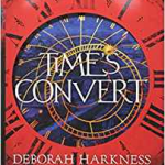 Time's Convert (book 4) by Deborah Harkness (book review).