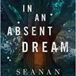In An Absent Dream (The Wayward Children book 4) by Seanan McGuire (book review).