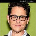 J.J. Abrams Interviews edited by Brett Durham (book review).