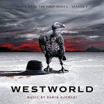 Westworld: Season 2: music from the HBO series by Ramin Djawadi (CD review).