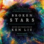 Broken Stars edited and translated by Ken Liu (book review).