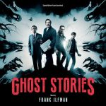 Ghost Stories: Original Motion Picture Soundtrack by Frank Ilfman.