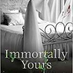 Immortally Yours: An Argeneau Vampire novel (book 26) by Lynsay Sands (book review).