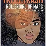 Trish Trash: Rollergirl Of Mars Omnibus (Trish Trash Graphic Novels) by Jessica Abel (graphic novel review).