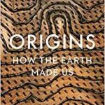 Origins: How The Earth Made Us by Lewis Dartnell (book review).