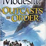 Outcasts of Order (Saga Of Recluce) by L.E. Modesitt, Jr. (book review).
