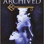 The Archived (The Archived book 1) by Victoria Schwab (book review).