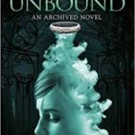 The Unbound (The Archived book 2) by Victoria Schwab (book review).