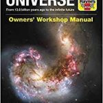 Universe: From 13.8 Billion Years Ago To The Infinite Future Owners' Workshop Manual by David M. Harland (book review).