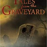 Tales From The Graveyard: A North Bristol Writers Anthology by Peter Sutton and Eric Nash (book review).
