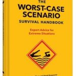 The Worse-Case Scenario Survival Handbook by Joshua Piven and David Borgenicht (book review).