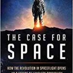 The Case For Space by Robert Zubrin (book review).