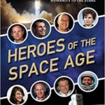 Heroes Of The Space Age by Rod Pyle (book review).