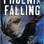 Phoenix Falling (A Wildlands Novel) by Laura Bickle (book review).