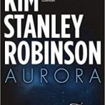 Aurora by Kim Stanley Robinson (book review).