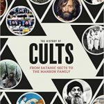 The History Of Cults: From Satanic Sects To The Manson Family by Robert Schroëder (book review).