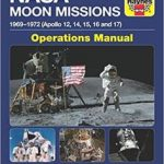 NASA Moon Missions: 1969-1972 (Apollo 12, 14, 15, 16 And 17) Operations Manual by David Baker (book review).