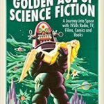 The Golden Age Of Science Fiction by John Wade (book review).