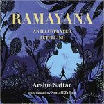 Ramayana – An Illustrated Retelling by Arshia Sattar with illustrations by Sonali Zohra (book review).