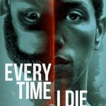 Every Time I Die (horror movie trailer: channelling Philip K Dick).