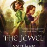 The Jewel And Her Lapidary (The Jewel Series book 1) by Fran Wilde (book review).