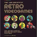 The 100 Greatest Retro Videogames   (book review)