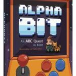 AlphaBit: An ABC Quest In 8-Bit, illustrated by Juan Carlos Solon (book review).