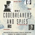 WWII: Codebreakers And Spies by Michael Smith (book review).