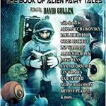Once Upon A Parsec: The Book Of Alien Fairy Tales edited by David Gullen (book review).