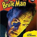 Scripts From The Crypt: The Brute Man by Scott Gallinghouse (book review).