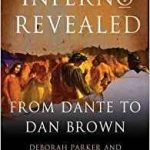 Inferno Revealed: From Dante To Dan Brown by Deborah Parker and Mark Parker (book review).