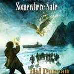 The Land Of Somewhere Safe by Hal Duncan  (book review)