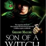 Son Of A Witch (The Wicked Years book 2) by Gregory Maguire (book review).