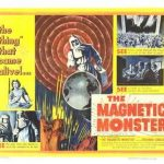Retrospective: The Magnetic Monster (1953): (a film retrospective by Mark R. Leeper).