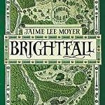 Brightfall by Jaime Lee Moyer (book review).