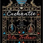 Enchantée by Gita Trelease (book review).
