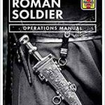 Roman Soldier Operations Manual by Simon Forty (book review).
