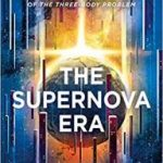 The Supernova Era by Cixin Liu, translated by Joel Martinsen (book review).