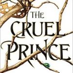 The Cruel Prince (The Folk Of The Air Trilogy book 1) by Holly Black (book review).