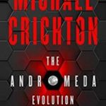 The Andromeda Evolution by Michael Crichton and Daniel H. Wilson (book review).