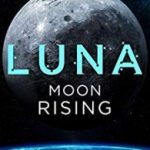 Luna: Moon Rising by Ian McDonald (book review).