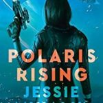 Polaris Rising (The Consortium Rebellion Book 1) by Jessie Mihalik (book review).