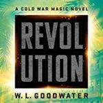 Revolution: Cold War Magic # 2 by W. L. Goodwater (book review).