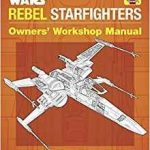 Star Wars Rebel Starfighters Owners' Workshop Manual by Ryder Windham, Chris Reiff and Chris Trevas (book review).