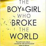 The Boy & Girl Who Broke The World by Amy Reed (book review).