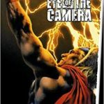 Marvels: Eye Of The Camera by Kurt Busiek, Roger Stern, Jay Anacleto and Brian Haberlin (graphic novel review).