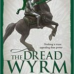 The Dread Wyrm (Traitor Son Cycle book 3) by Miles Cameron (book review).