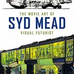 Syd Mead, legendary science fiction illustrator, passes away (news).